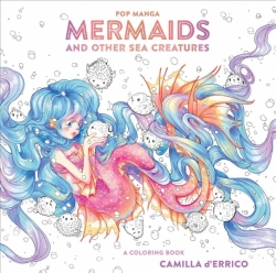 Pop Manga MERMAIDS Coloring Book - Camilla D'Errico