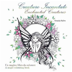 Enchanted Creatures (Creature Incantate) - Grazia Salvo