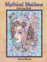 Mythical Maidens Coloring book Volume 1 - Annie Brown