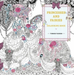 Princesses and Fairies Colouring book - Tomoko Tashiro