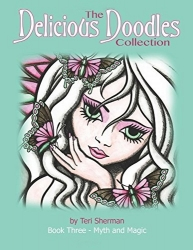 The Delicious Doodles Collection - Teri Sherman - MYTH and MAGIC