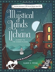 The Mystical Lands of Uchana - BOOK TWO - Karen E. Myers