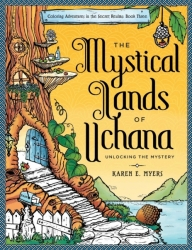 The Mystical Lands of Uchana - BOOK THREE - Karen E. Myers