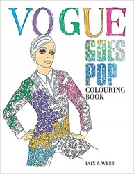 Vogue Goes POP Colouring Book - Iain R. Webb