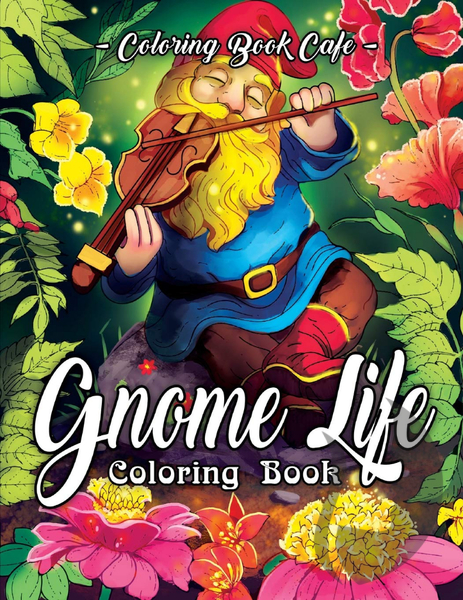 Gnome Life Coloring Book - Coloring Book Cafe