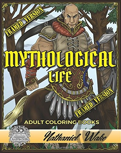 Mythological Life - Nathaniel Wake
