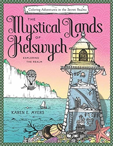 The Mystical Lands of Kelswych - Karen E. Myers